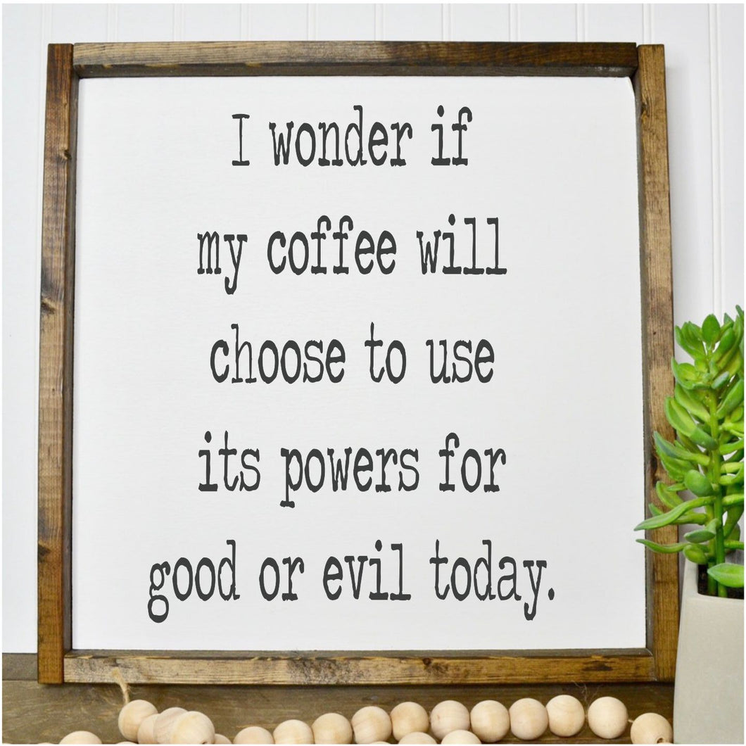 I Wonder If My Coffee...