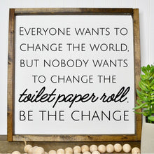 Everyone Wants to Change the World