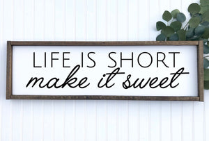 Life is Short...Make it Sweet