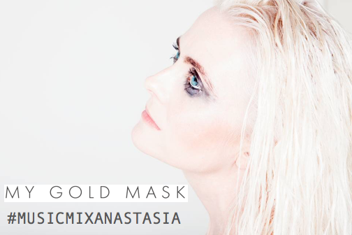 #MusicMixAnastasia | My Gold Mask | December 28th, 2016