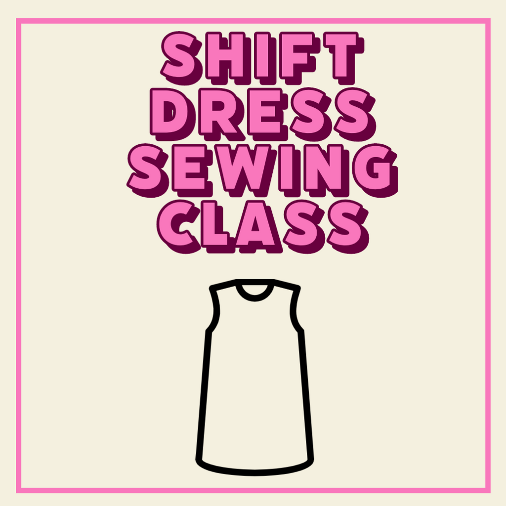 Shift Dress Sewing Class In Person or Virtually