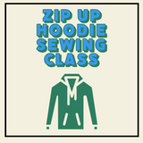Hoodie Sewing Class Virtually or In Person
