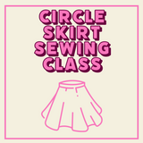 Circle Skirt Sewing Class In Person or Virtually