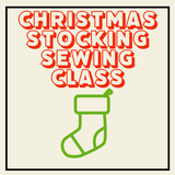 Christmas Stocking Sewing Class In Person or Virtually
