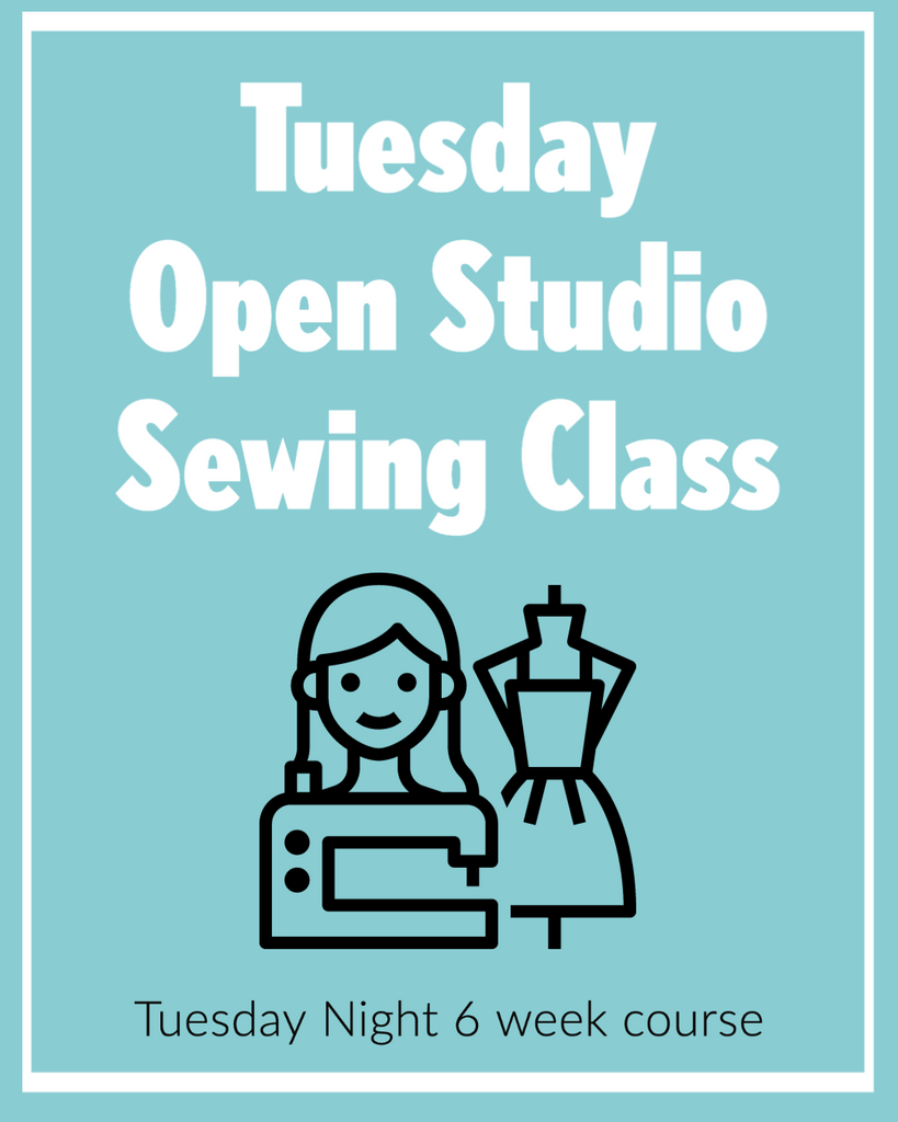 Tuesday Night Open Studio Sewing Class Starts every Tuesday!