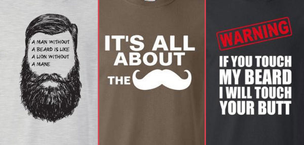 The Best Beard T-Shirts, Cause it is all about that Mustache