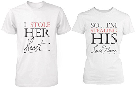 I Stole Her Heart, So I'm Stealing His Last Name Shirts