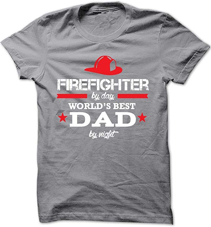 Firefighter By Day World's Best Dad By Night Shirt