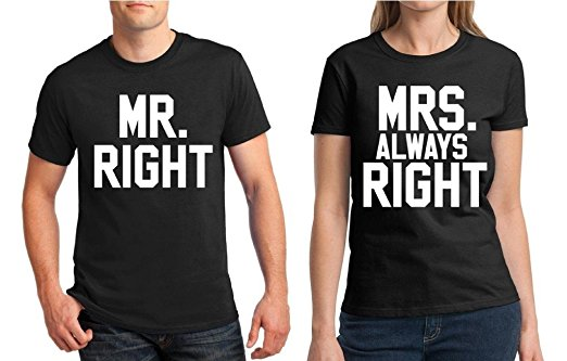Mr. Right and Mrs. Always Right Shirts