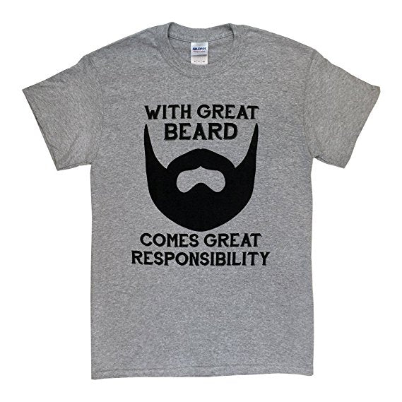 With Great Beard Comes Great Responsibility Shirt