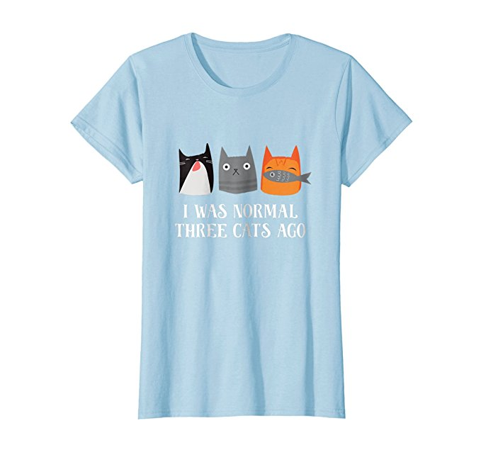 I Was Normal Three Cats Ago Shirt