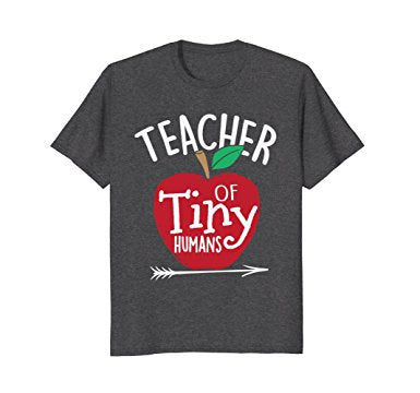 Teacher of Tiny Humans Shirt
