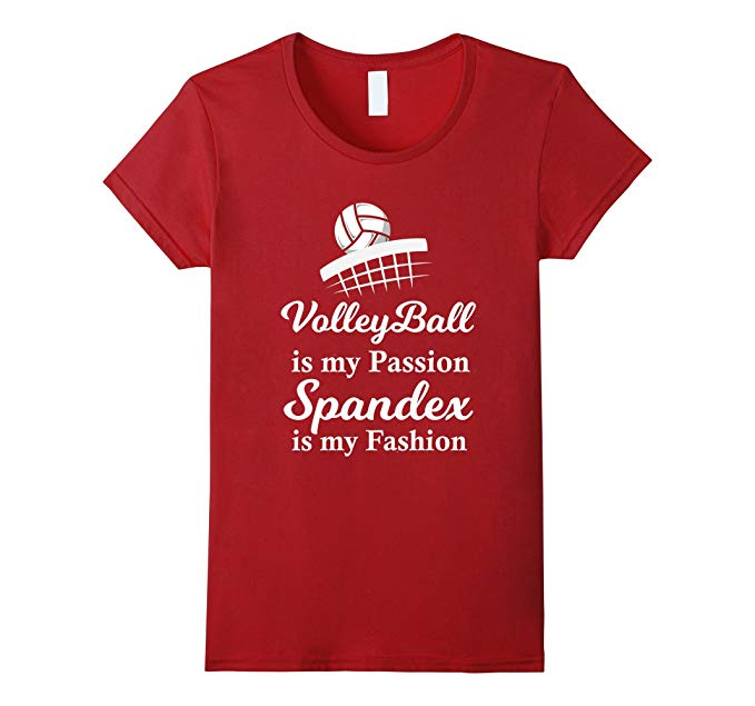 Volleyball Is My Passion Spandex Is My Fashion Shirt