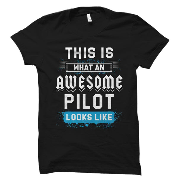 This Is What An Awesome Pilot Looks Like Shirt