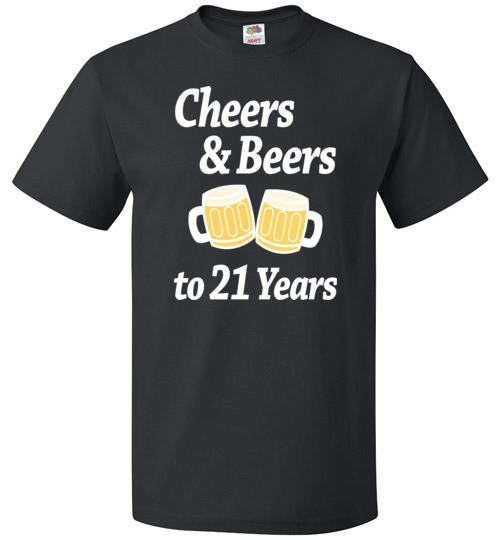 Cheers And Beers to 21 Years Shirt