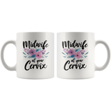 Midwife At Your Cervix 11oz White Mug