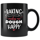 Baking Makes Me Dough Happy 11oz Black Mug