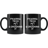 Pharma Tech & Crushing It 11oz Black Mug