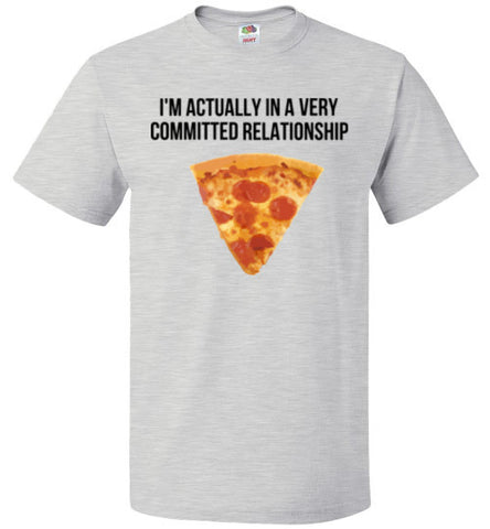 I'm Actually In A Very Committed Relationship With Pizza T-shirt - oTZI Shirts - 1