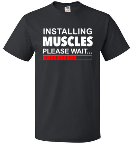 Installing Muscles Please Wait T-Shirt - oTZI Shirts