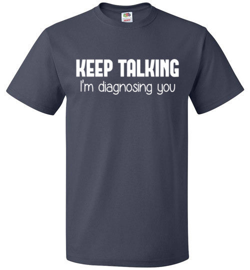 Keep Talking I'm Diagnosing You Shirt for Psychology Student - oTZI Shirts - 2