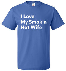 I Love My Smokin Hot Wife T-Shirt - oTZI Shirts - 5