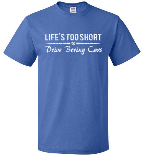 Life's Too Short To Drive Boring Cars Shirt Racer Shirt - oTZI Shirts - 8