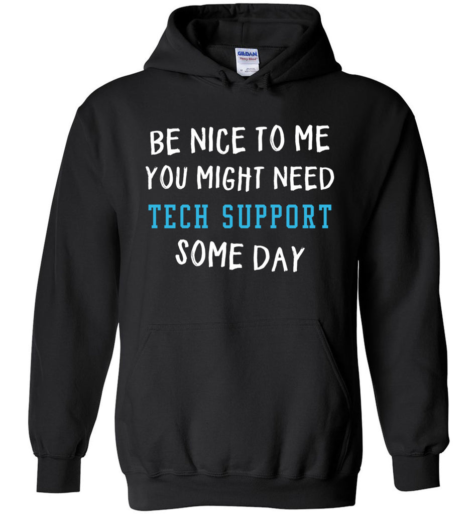 Be Nice To Me - Technical Support Hoodie