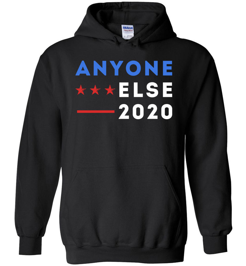 Anyone Else 2020 - Political Hoodie