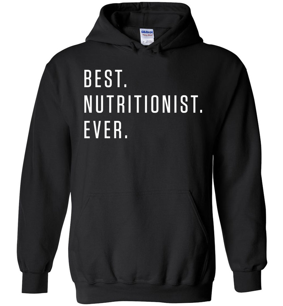 Best. Nutritionist. Ever. - Profession Hoodie