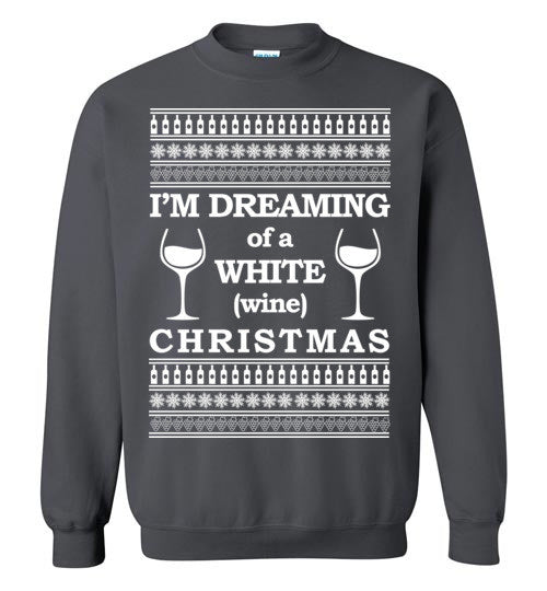 im dreaming of a white wine christmas ugly christmas sweater