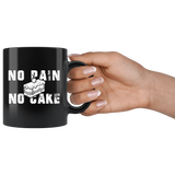 No Pain No Cake 11oz Black Mug