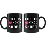 Life Is Short 11oz Black Mug