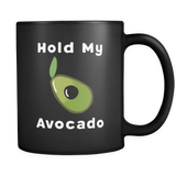 Hold My Avocado Black Mug