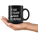 Eat Sleep Rave Repeat 11oz Black Mug