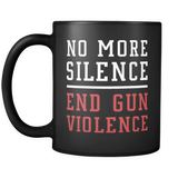No More Silence End Gun Violence Mug in Black (Anti Gun Mug)