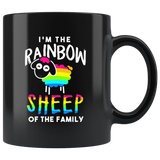 I'm The Rainbow Sheep Of The Family 11oz Black Mug