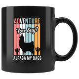Adventure, You Say? Alpaca My Bags 11oz Black Mug