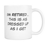 I'm Retired... Mug - Funny Retirement Gift