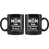 I Am A Mom And A Personal Trainer Nothing Scares Me 11oz Black Mug