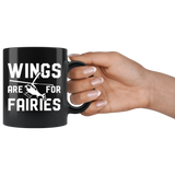 Wings Are For Fairies 11oz Black Mug