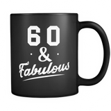 60 And Fabulous Black Mug