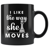 I Like The Way She Moves 11oz Black Mug