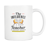 The Influence Of A Great Teacher Is Never Erased White Mug