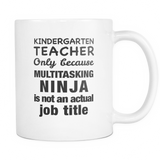 Kindergarten Teacher Multitasking Ninja Mug - Kindergarten Teacher Gift