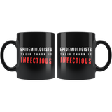 Epidemiologists Their Charm Is Infectious 11oz Black Mug