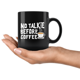 No Talkie Before Coffee 11oz Black Mug