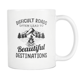 Difficult Roads Often Lead To Beautiful Destinations White Mug