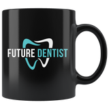 Future Dentist 11oz Black Mug