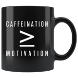 Caffeination More/Equal to sign Motivation 11oz Black Mug